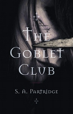 The Goblet Club written by Partridge, S. a.