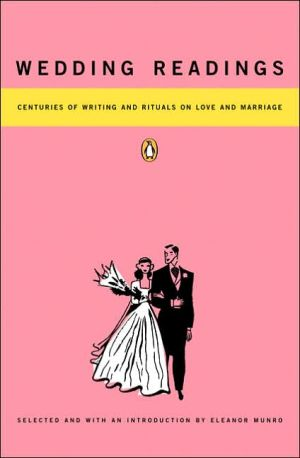 Wedding Readings: Centuries of Writing and Rituals on Love and Marriage book written by Eleanor Munro