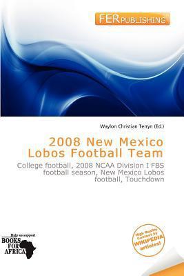 2008 New Mexico Lobos Football Team written by Waylon Christian Terryn