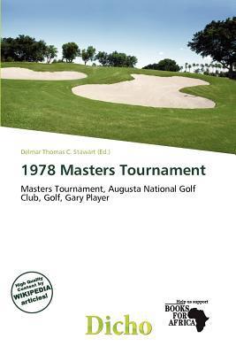 1978 Masters Tournament written by Delmar Thomas C. Stawart