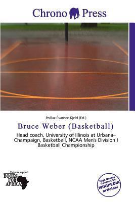 Bruce Weber (Basketball) written by Pollux Variste Kjeld