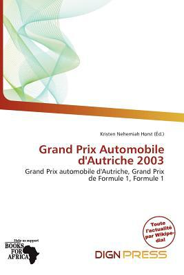 Grand Prix Automobile D'Autriche 2003 written by Kristen Nehemiah Horst