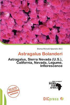 Astragalus Bolanderi written by Dismas Reinald Apostolis