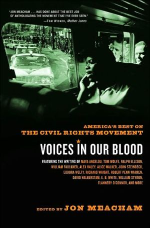 Voices in Our Blood: America's Best on the Civil Rights Movement written by Jon Meacham
