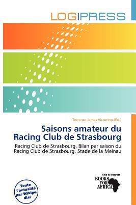Saisons Amateur Du Racing Club de Strasbourg written by Terrence James Victorino