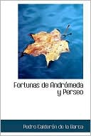 Las fortunas de Andrómeda y Perseo book written by Pedro Calderon de la Barca
