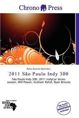2011 S O Paulo Indy 300 written by Pollux Variste Kjeld