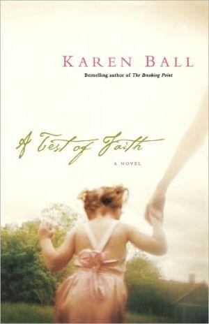 Test Of Faith book written by Karen Ball
