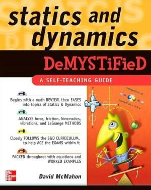 Statics and Dynamics Demystified book written by David McMahon