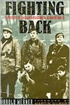 Fighting Back: A Memoir of Jewish Resistance in World War II book written by Harold Werner