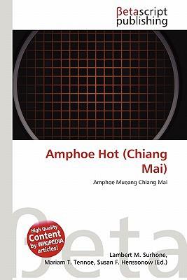 Amphoe Hot (Chiang Mai) written by Lambert M. Surhone