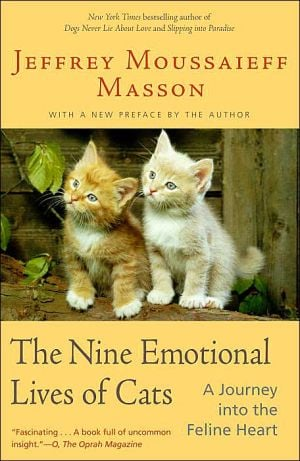 The Nine Emotional Lives of Cats: A Journey into the Feline Heart book written by Jeffrey Moussaieff Masson