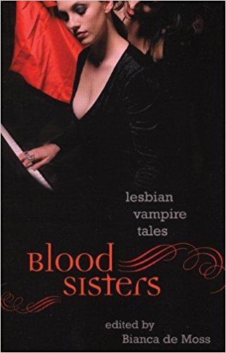Blood Sisters: Lesbian Vampire Tales book written by Bianca de Moss