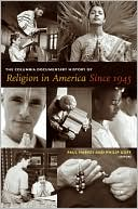 The Columbia Documentary History of Religion in America Since 1945 book written by Paul Harvey