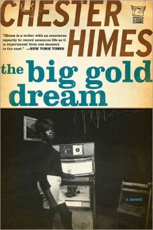 The Big Gold Dream book written by Chester Himes