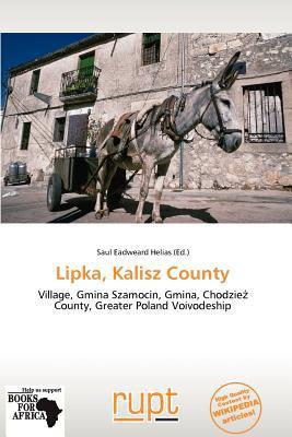 Lipka, Kalisz County written by Saul Eadweard Helias