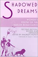 Shadowed Dreams: Women's Poetry of the Harlem Renaissance book written by Maureen Honey