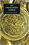 The Anglo-Saxon World written by Kevin Crossley-Holland
