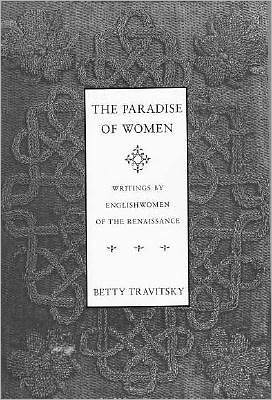 The Paradise of women book written by Englishwomen of the Renaissance