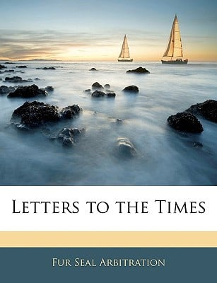 Letters to the Times book written by Arbitration, Fur Seal