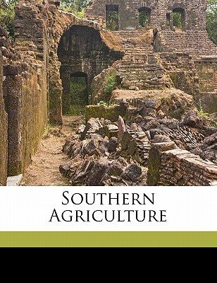 Southern Agriculture book written by EARLE, FRANKLIN SUMN , Earle, Franklin Sumner 1856