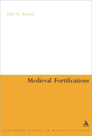 Medieval Fortifications book written by John Kenyon