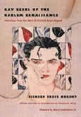 Gay Rebel of the Harlem Renaissance: Selections from the Work of Richard Bruce Nugent written by Richard Bruce Nugent