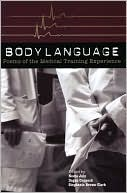 Body Language: Poems of the Medical Training Experience book written by Stephanie Brown Clark