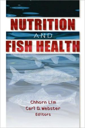 Nutrition and Fish Health book written by Chhorn E. Lim