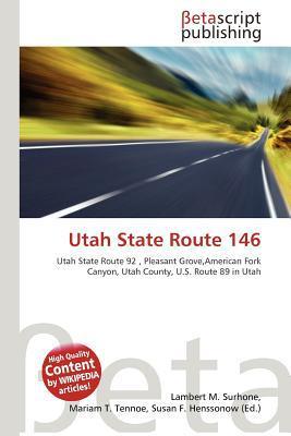 Utah State Route 146 written by Lambert M. Surhone