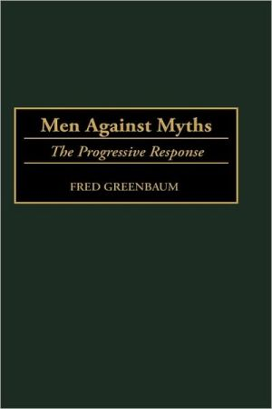 Men Against Myths book written by Fred Greenbaum