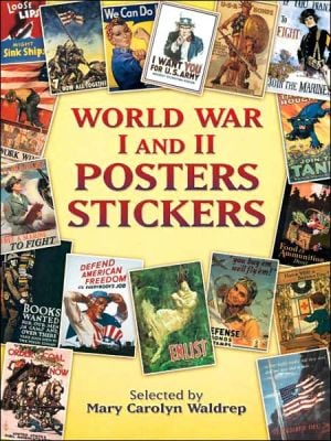 World War I and II Posters Stickers book written by Mary Carolyn Waldrep