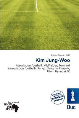 Kim Jung-Woo written by Jordan Naoum
