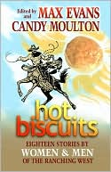 Hot Biscuits: Eighteen Stories by Women and Men of the Ranching West written by Max Evans
