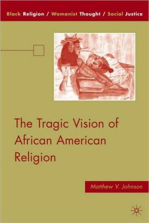 The Tragic Vision of African American Religion book written by Matthew V. Johnson