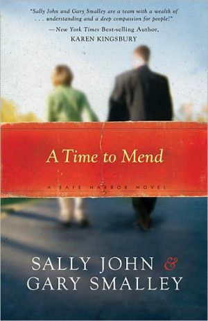 A Time to Mend: A Safe Harbor Novel book written by Sally John