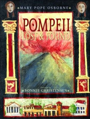 Pompeii: Lost and Found book written by Mary Pope Osborne
