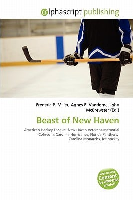 Beast of New Haven written by Miller, Frederic P. , Vandome, Agnes F. , McBrewster, John