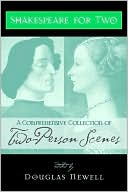 Shakespeare for Two: A Comprehensive Collection of Two-Person Scenes book written by Douglas Newell