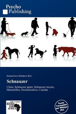 Schnauzer written by Elwood Kuni Waldorm