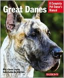 Great Danes: Everything about Adoption, Feeding, Training, Grooming, Health Care, and More book written by Joe Stahlkuppe