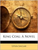King Coal book written by Upton Sinclair