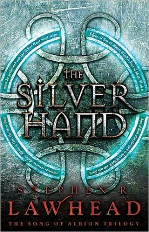 The Silver Hand (Song of Albion Series #2) book written by Stephen R. Lawhead