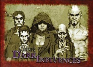 Vampire Dark Influences book written by White Wolf Publishing