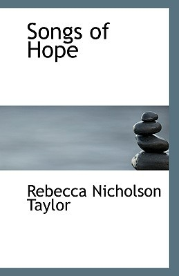 Songs of Hope book written by Taylor, Rebecca Nicholson