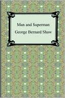 Man and Superman book written by George Bernard Shaw
