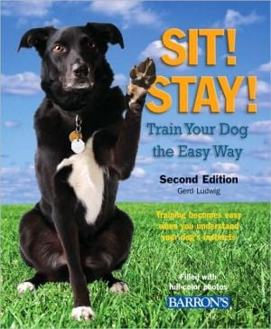 Sit, Stay! Train Your Dog the Easy Way book written by Gerd Ludwig