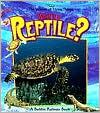 What Is a Reptile? book written by Bobbie Kalman