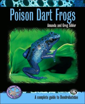 Poison Dart Frogs book written by Amanda Sihler, Greg Sihler