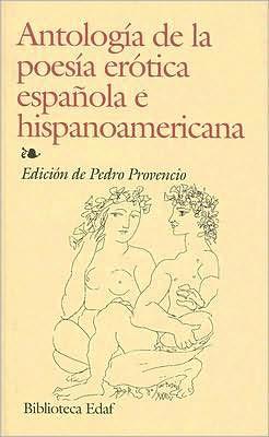 Antologia De La Poesia Erotica Española E Hispa. book written by Pedro Provencio